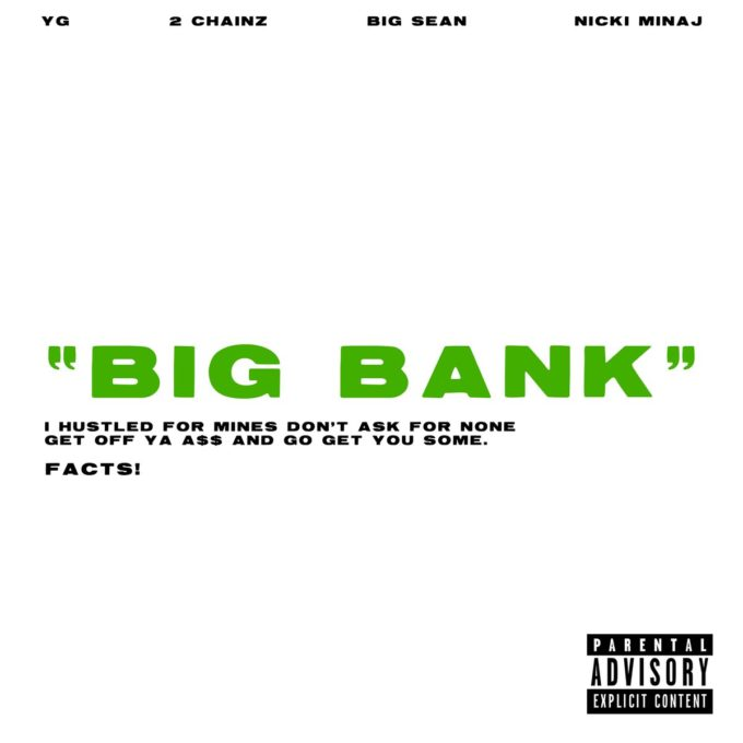 "YG – ""Big Bank"" Feat. 2 Chainz, Big Sean, & Nicki Minaj"
