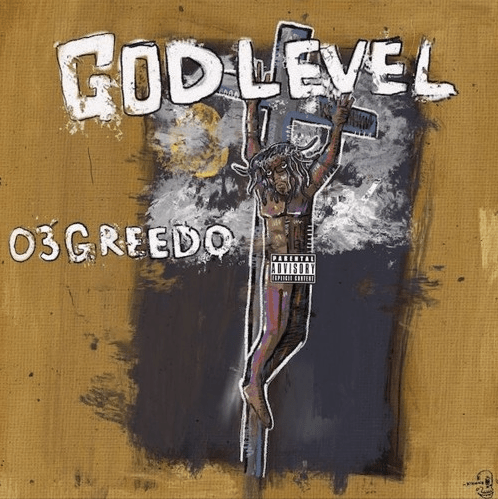 "03 Greedo releases ""God Level"""