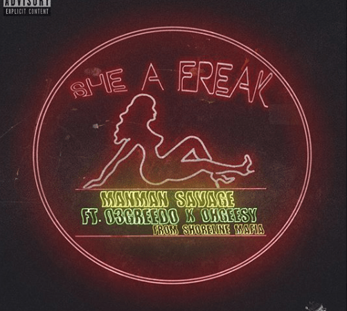 "ManMan Savage – ""She A Freak"" Feat. Ohgeesy of Shoreline Mafia & 03 Greedo Music Video Prod. by BeatBoy & Ron-Ron"