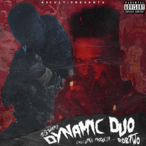 "AzSwaye – ""Dynamic Duo"" Executive Prod. by RobTwo"