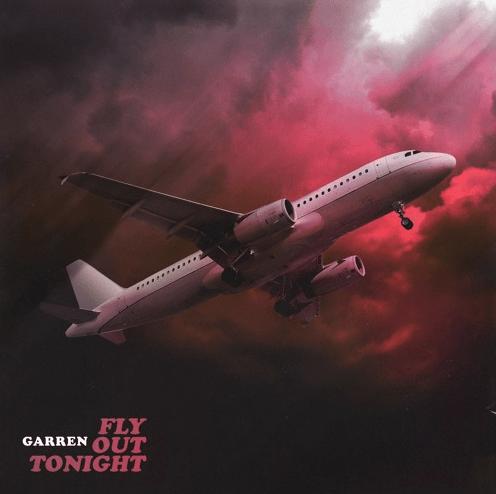 """Garren – """"Fly Out Tonight"""""""