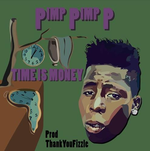 """Pimp Pimp P – """"Time I$ Money"""" Prod. by Fizzle"""