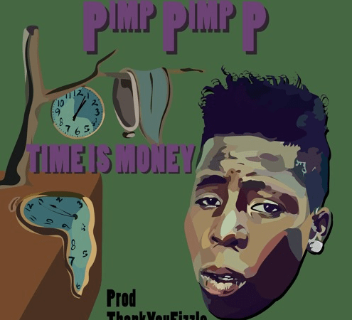 "Pimp Pimp P – ""Time I$ Money"" Prod. by Fizzle"