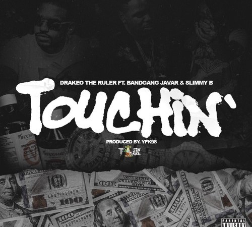 "Drakeo The Ruler – ""Touchin'"" Feat. Bandgang Javar & Slimmy B (Prod. YFK98)"