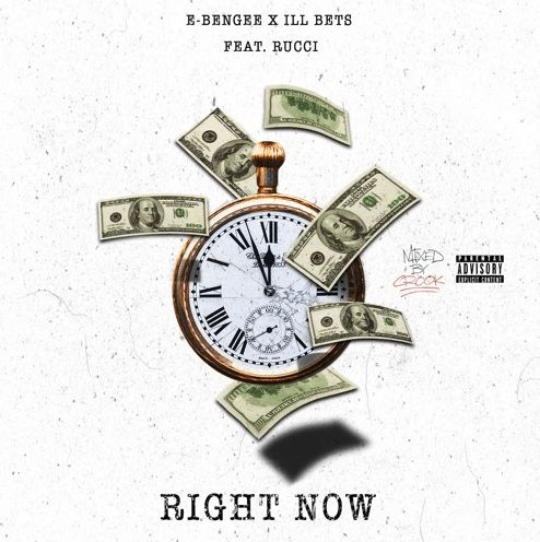 "E Bengee x ILL Bets Feat. Rucci – ""Right Now"" Prod. By OniiMadeThis"