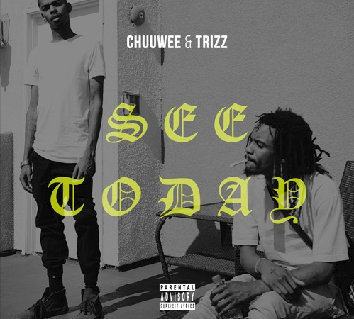 "Chuuwee x Trizz – ""See Today"" Prod. by Money Montage x Chris Rose"