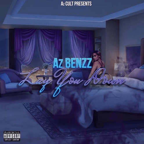 """AzBenzz – """"Lay You Down"""" Prod. Low the Great"""
