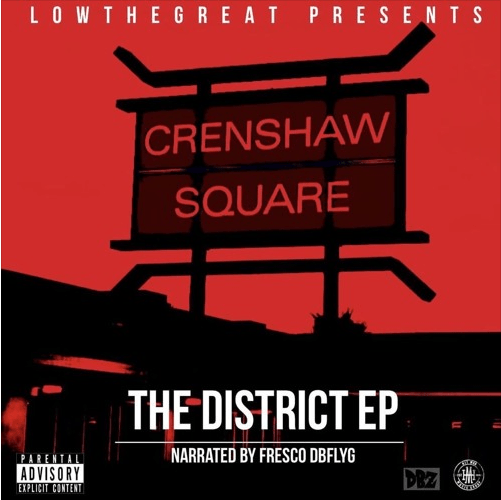 "LowTheGREAT presents ""The District"" EP Narrated by Fresco DBFLYG"