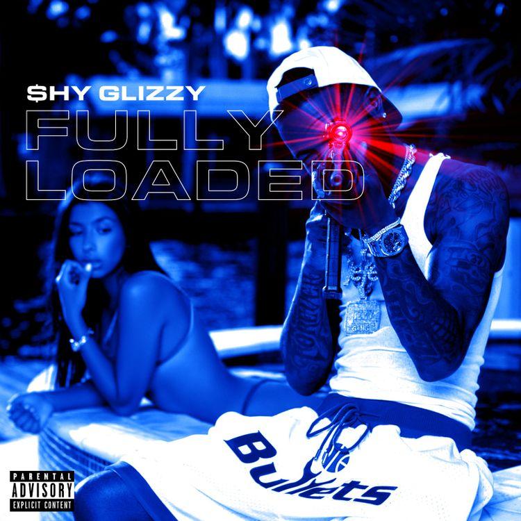 "Shy Glizzy – ""Fully Loaded"" Album"
