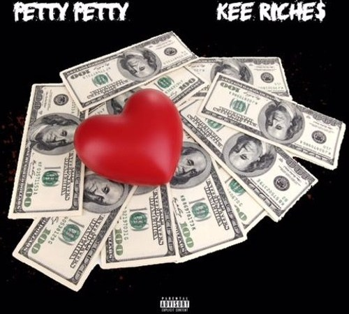 "Petty Petty – ""Riches"" Feat. Kee Riche$ (Prod. By Mike Crook)"