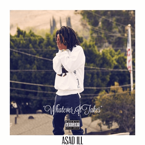 """Asad ILL – """"Whatever It Takes"""" EP"""