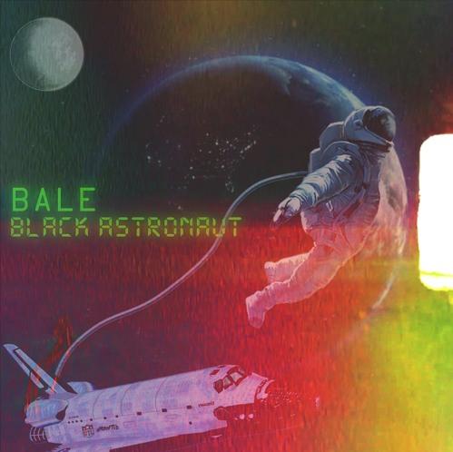 "Bale – ""Black Astronaut"""