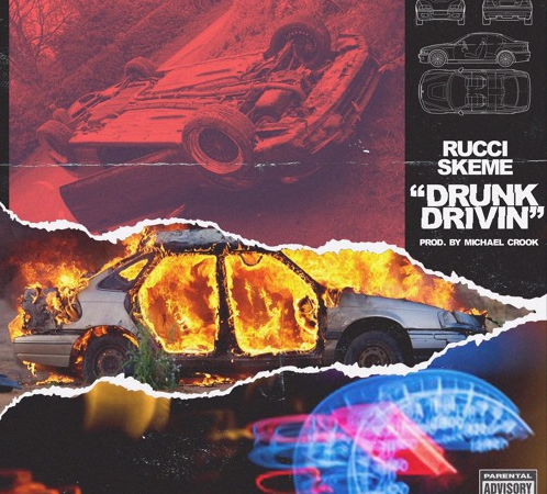 "Rucci – ""Drunk Drivin"" Feat. Skeme Prod. by Mike Crook"