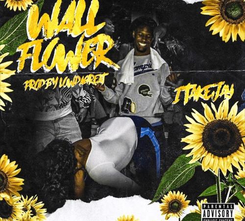 """1TakeJay – """"Wall Flower"""" Prod. by LowTheGREAT"""