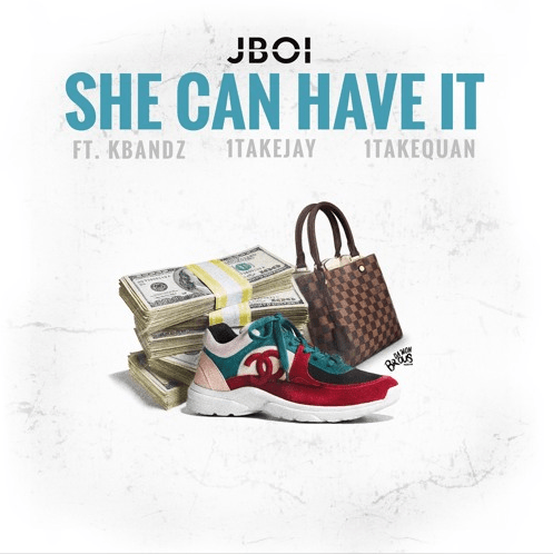 "Jboi – ""She Can Have It"" Feat. Kbandz, 1TakeJay, & 1TakeQuan"