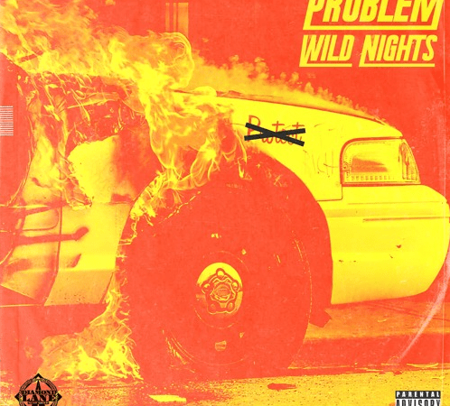 "Problem – ""Wild Nights"" Produced by TC"