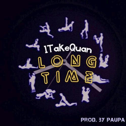 "1TakeQuan – ""LongTime"" Prod by Paupa"