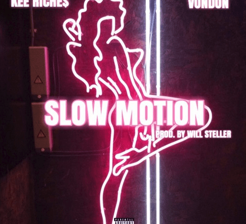 "Kee Riche$ – ""Slow Motion"" Feat. VonDon Prod. by Will Steller"