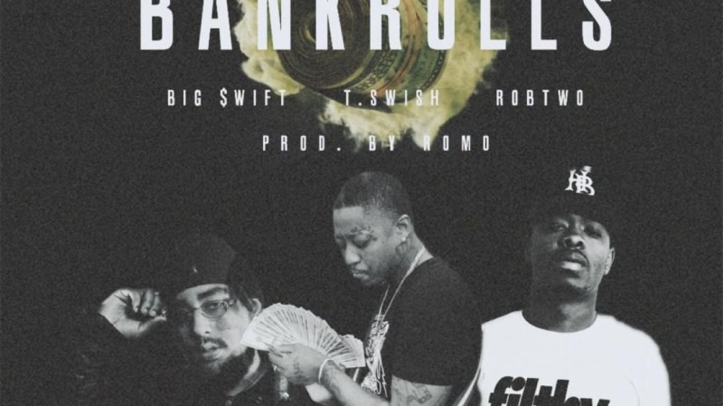 "RobTwo, T Swish & Big $wift Link For ""Bankrolls"" Prod. Romo"