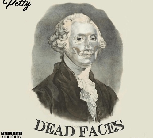 "PettyPetty – ""Dead Faces"" Prod. by Laudiano"