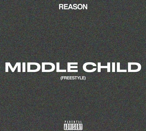 "Reason – ""Middle Child"" Freestyle"