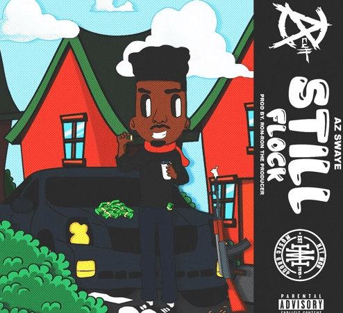 "AzSwaye – ""Still Flock"" Prod. by Ron-Ron"