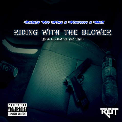 """Ralfy The Plug, Good Finesse, & Mellz – """"Ridin' With The Blower"""" Official Video"""