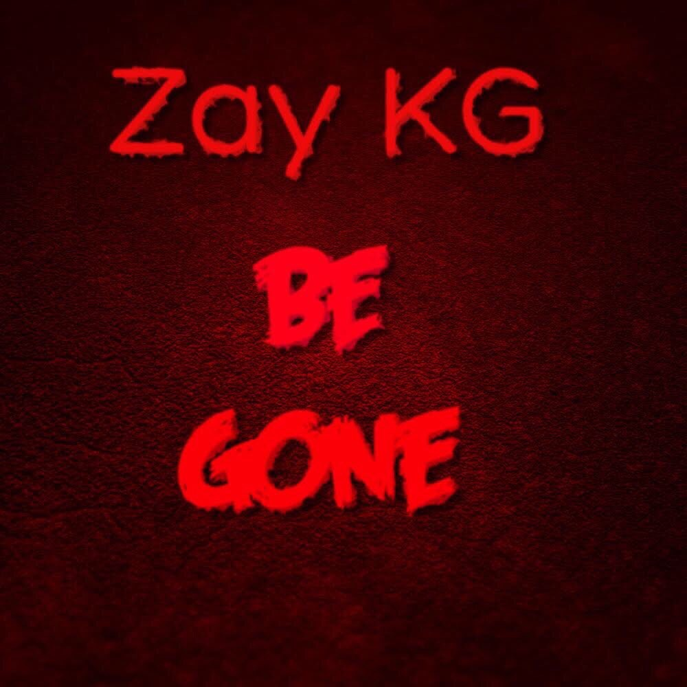 "Zay KG ""Be Gone"" Makes You Want To Stick Around For More"
