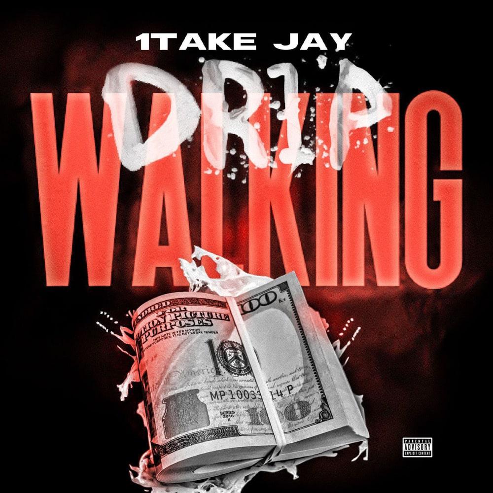 "1TakeJay – ""Drip Walking"" Music Video"