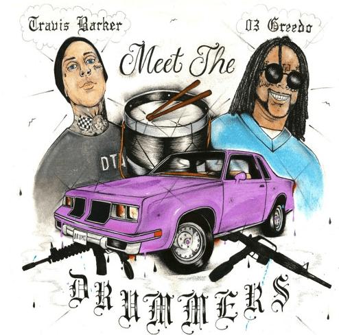 "03 Greedo x Travis Barker – ""Meet the Drummers"" EP"