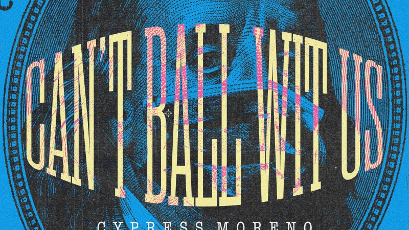 "Cypress Moreno Connects With LA's Hottest Group, BlueBucksClan For ""Can't Ball With Us"""