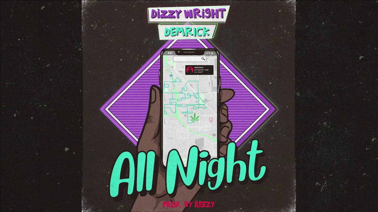 "In Celebration Of 4/20, Demrick & Dizzy Wright Release ""All Night"" Off Upcoming 'BLAZE WITH US 2″ Project"