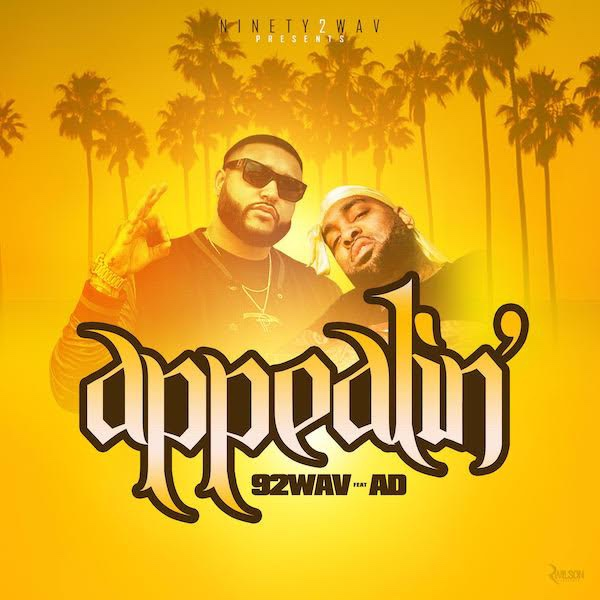 """92Wav (@ninety2wav) Returns with New Single """"Appealin"""" featuring Los Angeles Rapper AD"""