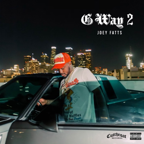 """Joey Fatts Is Back With The Second Installment of The """"G Way"""" Series"""