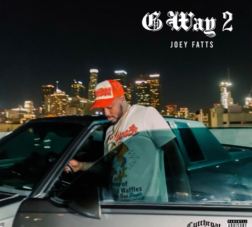 "Joey Fatts Is Back With The Second Installment of The ""G Way"" Series"