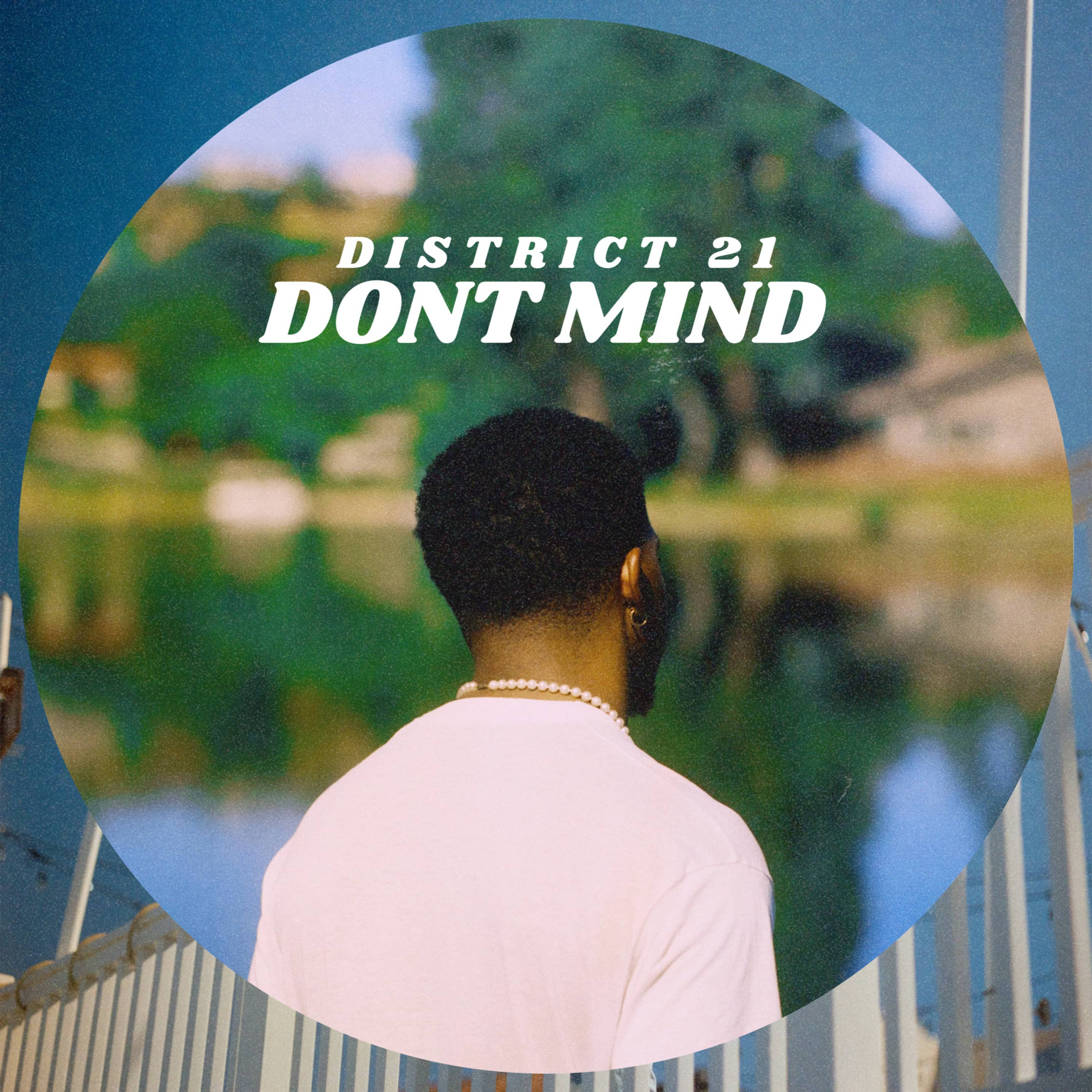 """District 21 Sets The Vibe On """"Don't Mind"""" Single"""