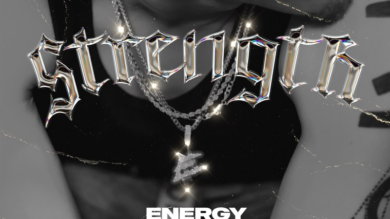 """Energy Puts On For Long Beach On Ready-Made """"Strength"""" Banger"""