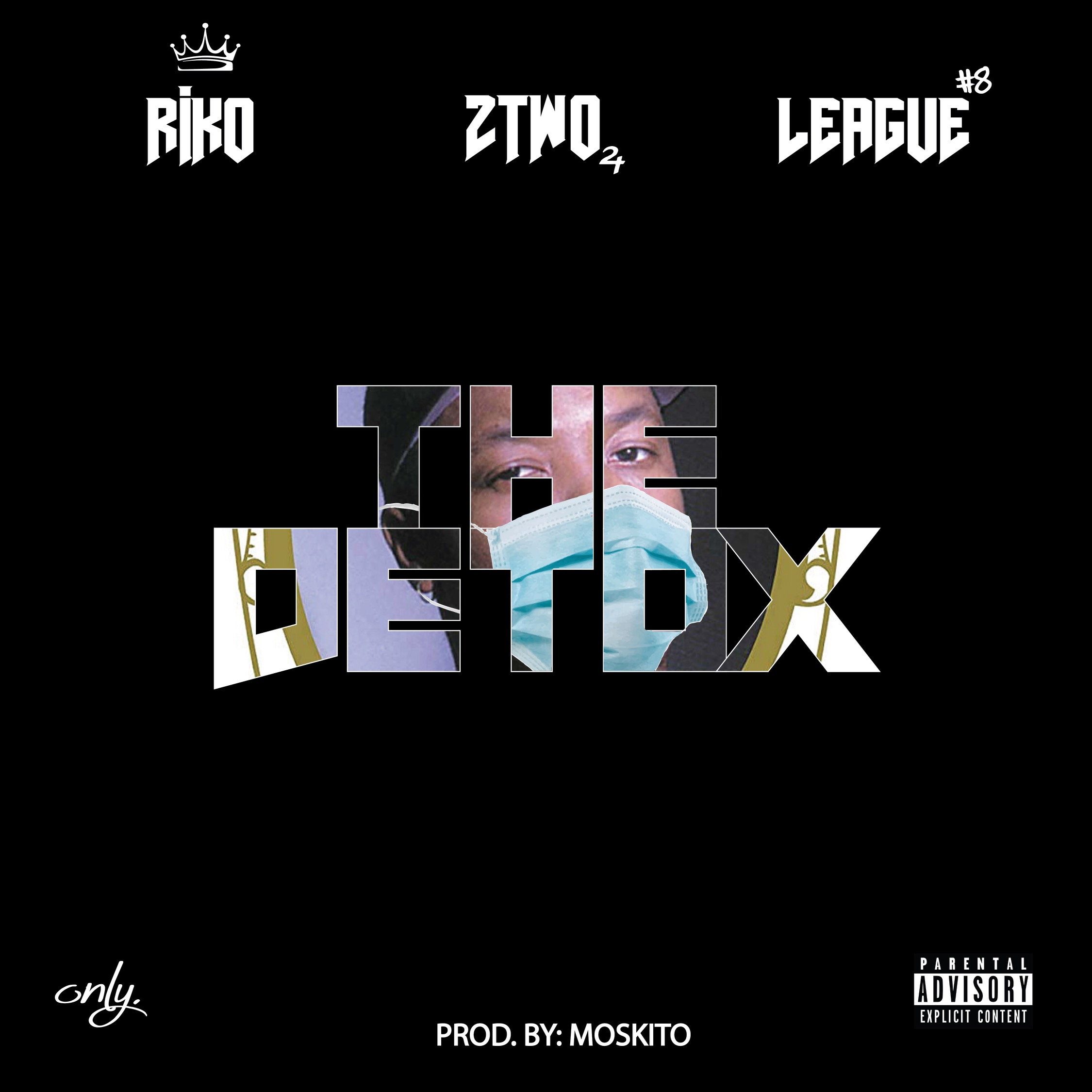 """League & Two Time """"The Detox"""" Featuring King Riko"""