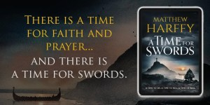 A Time for Swords by Matthew Harffy Review