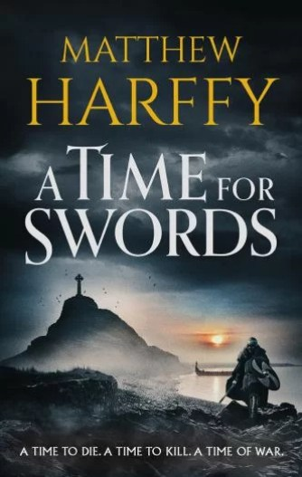 Book cover of A Time for Swords, showing the Lindisfarne causeway in the background and a character in a cloak in the foreground