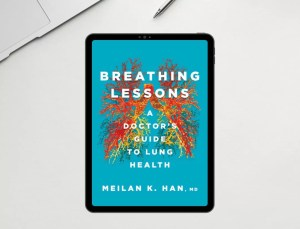 Read more about the article Breathing Lessons, A Doctor's Guide to Lung Health