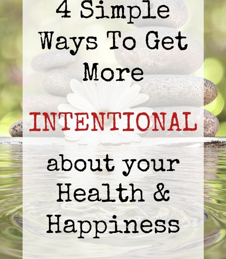 These 4 Simple Steps can help you get more intentional about your wellness, bringing greater health & happiness to your life. Self-Improvement doesn't have to be hard. A little intentional living can make a huge impact!