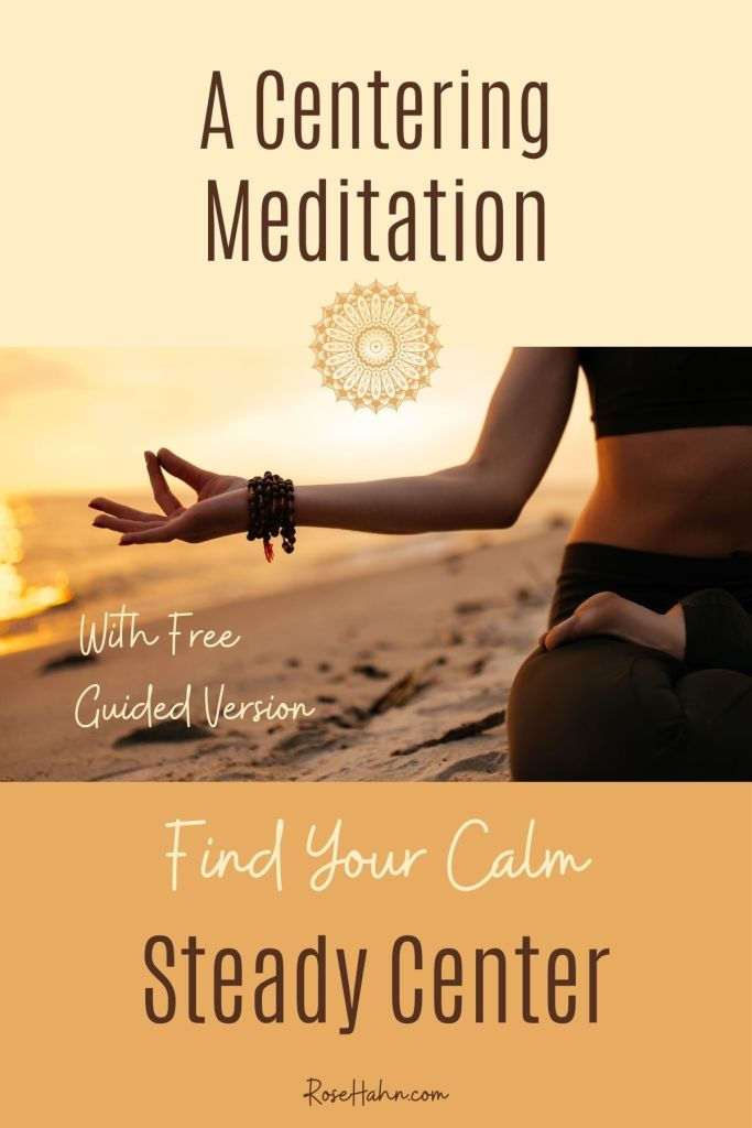 Use this Centering Meditation to find your calm, steady center anytime, anywhere.