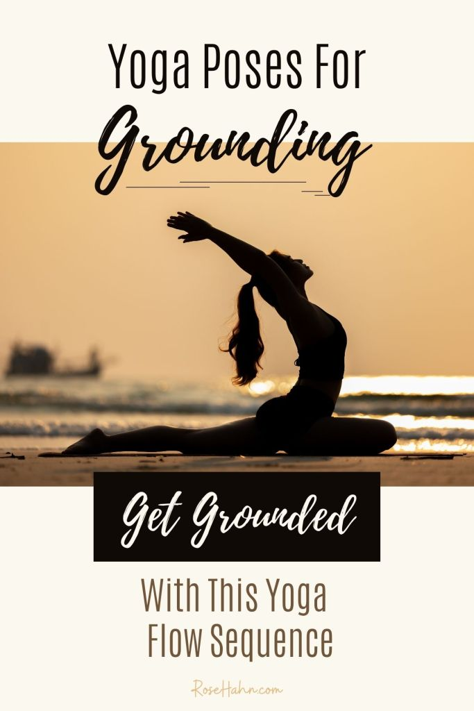 Yoga Poses For Grounding (plus a free Grounded Yoga Flow Sequence)
