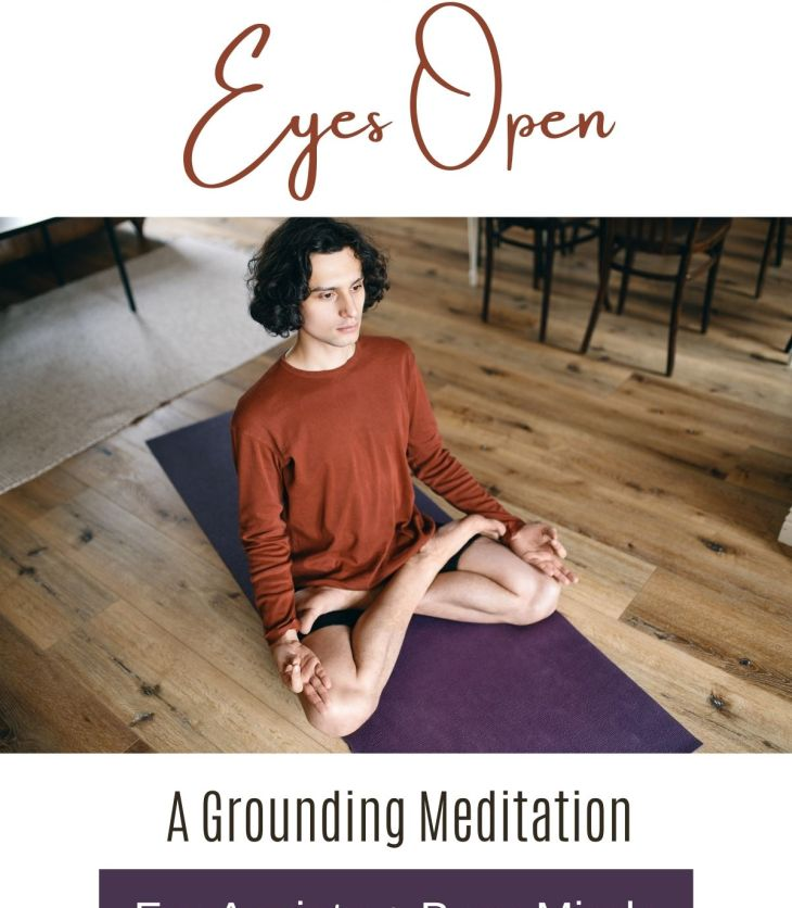 Meditating with your eyes open can be a very effective grounding meditation technique for anxiety and busy minds.