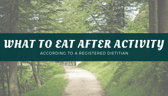 What to eat after activity, according to a Registered Dietitian