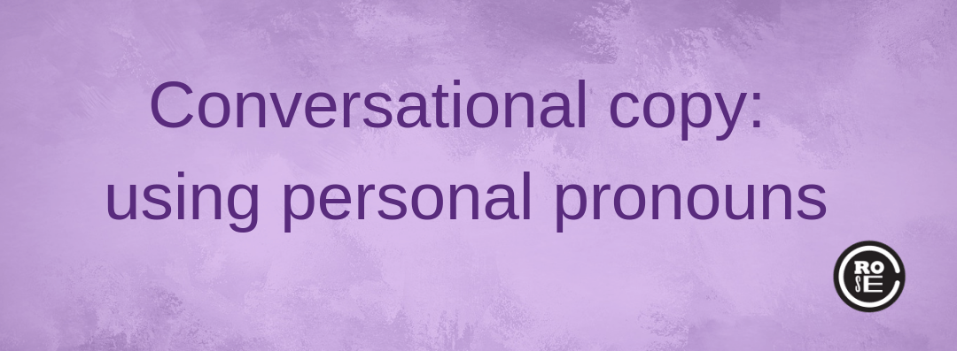Conversational copy – using personal pronouns