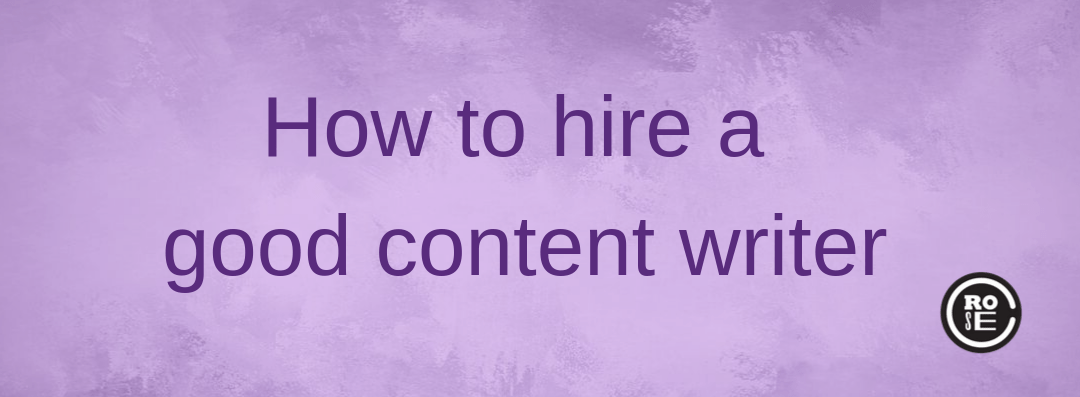 How to hire a good content writer