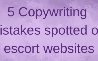 5 Copywriting mistakes spotted on adult escort websites