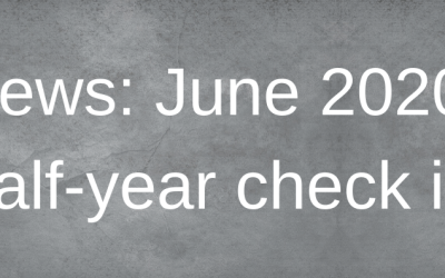 News: June 2020 half year check in